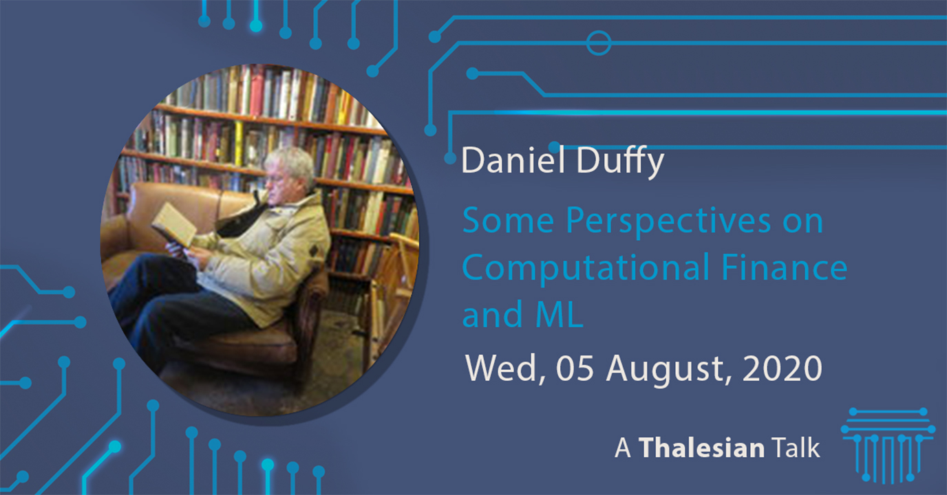 Daniel Duffy: Some Perspectives on Computational Finance and ML