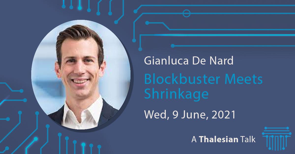 Gianluca De Nard: Blockbuster Meets Shrinkage