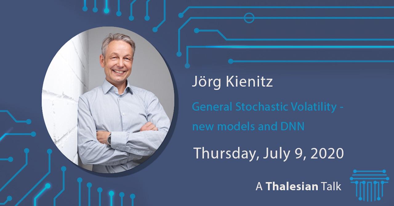 Jörg Kienitz: General Stochastic Volatility – new models and DNN