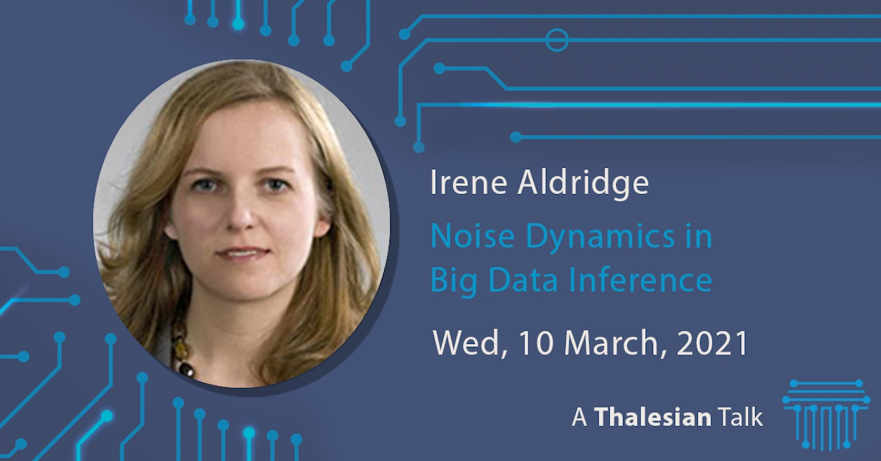 Irene Aldridge: Noise Dynamics in Big Data Inference
