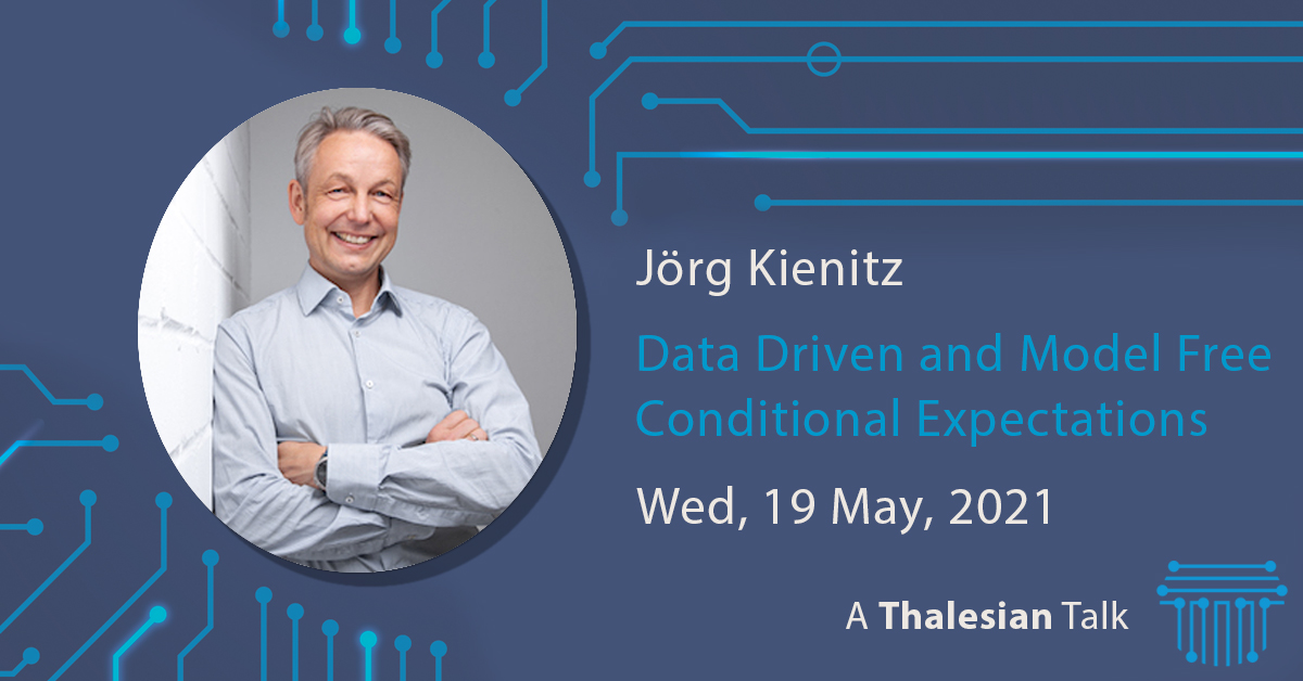 Jörg Kienitz: Data Driven and Model Free Conditional Expectations