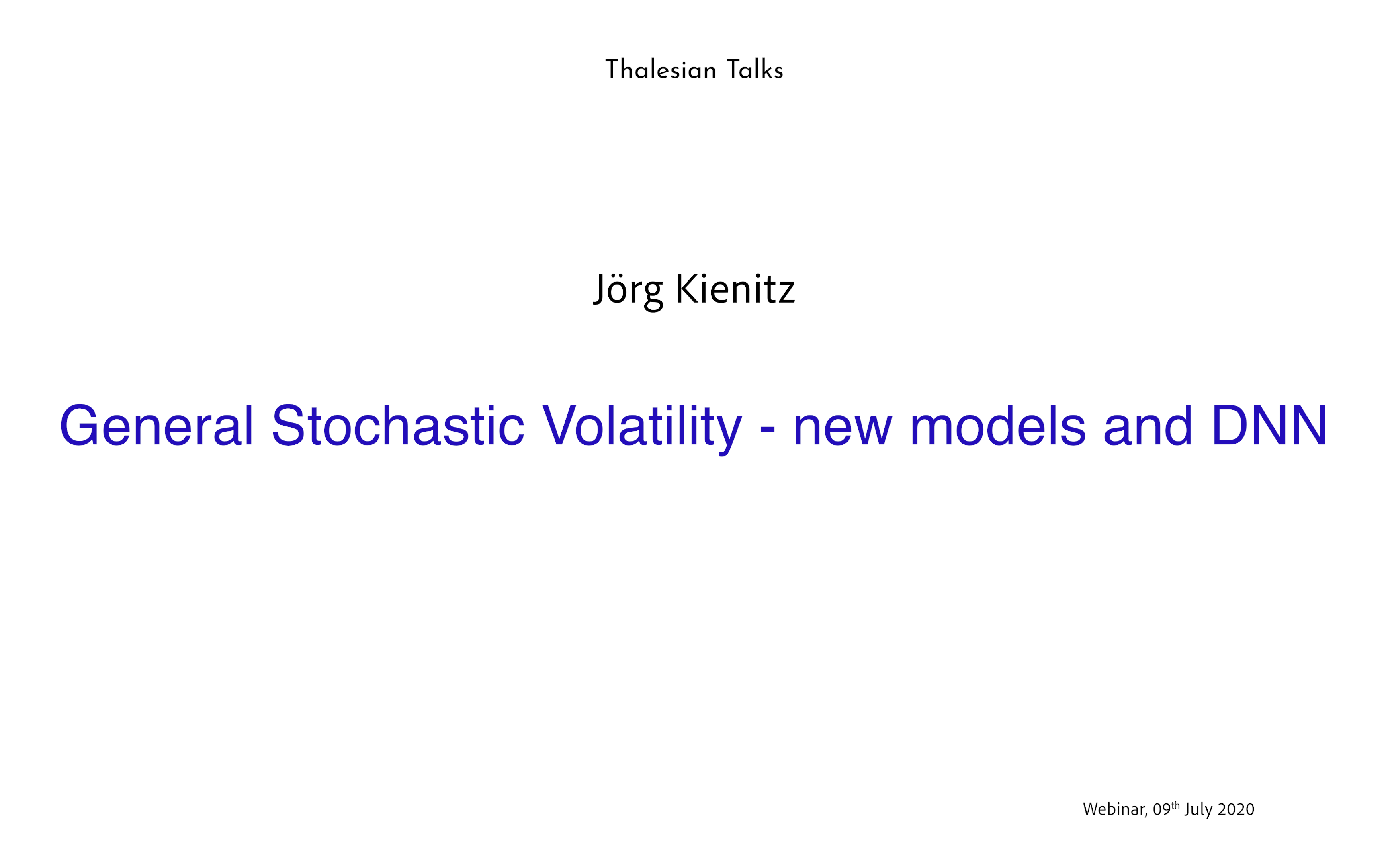 Jörg Kienitz: General Stochastic Volatility – new models and DNN